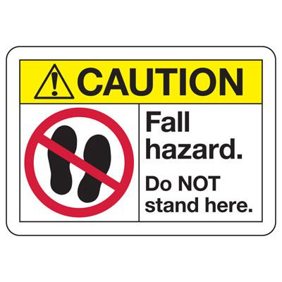ANSI Safety Signs - Caution Fall Hazard Do Not Stand Here