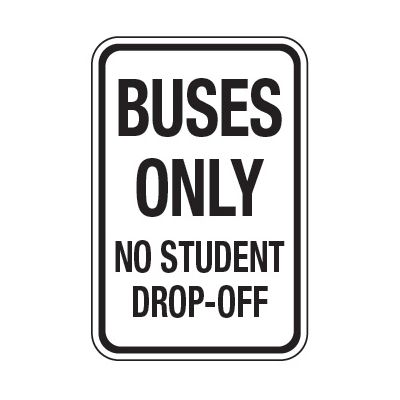Buses Only No Student Drop-Off - School Parking Signs