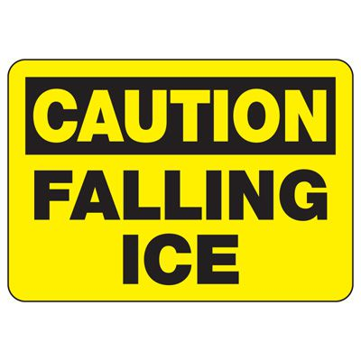 OSHA Caution Signs - Falling Ice