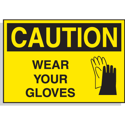 Caution Wear Your Gloves (With Graphic) - PPE Warning Labels