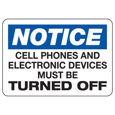Notice Cell Phones and Electronics Off Sign