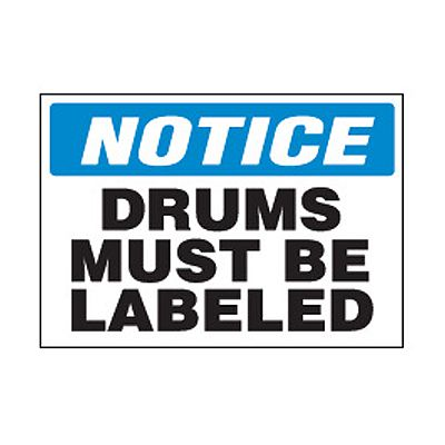 Chemical Safety Labels - Notice Drums Must Be Labeled