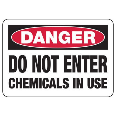 Do Not Enter Chemicals In Use Sign