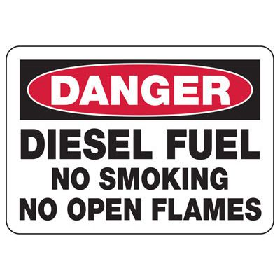 Danger Diesel Fuel No Flames Sign