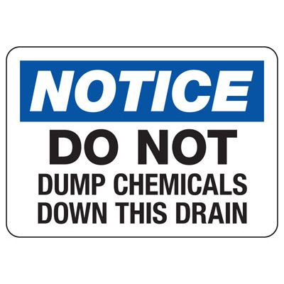 Notice Do Not Dump Chemicals Sign