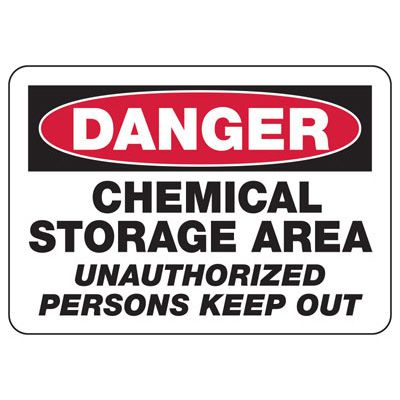 Danger Chemical Storage Area Unauthorized Sign