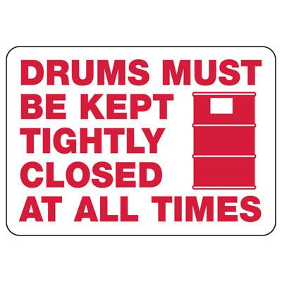 Drums Must Be Tightly Closed Sign