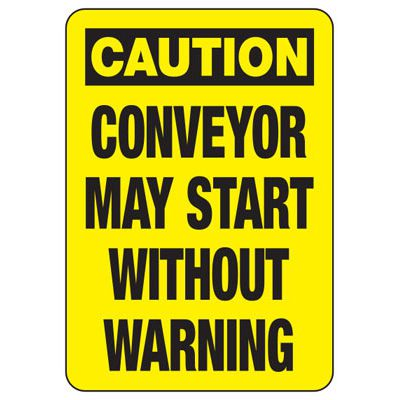 Caution Conveyor May Start Safety Signs