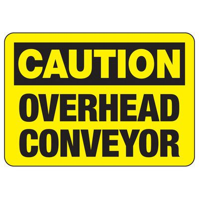 Caution Overhead Conveyor Safety Signs