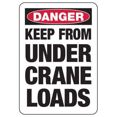 Danger Keep From Under Crane Signs
