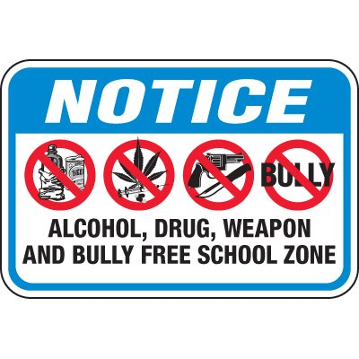 Notice Bully Free School Zone Signs
