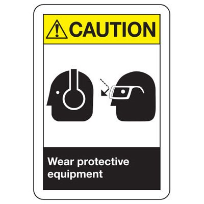 ANSI Signs - Caution Wear Protective Equipment