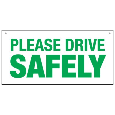 """PLEASE DRIVE SAFELY - 12"""" H x 24"""" W Corrugated Plastic Non-Reflective Safety Sign"""