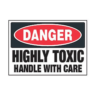 Chemical Safety Label - Danger Highly Toxic Handle With Care