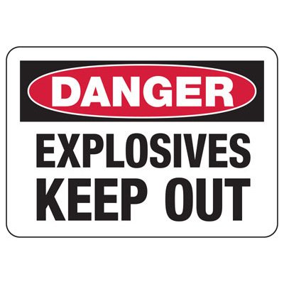 Danger Explosives Keep Out Safety Sign