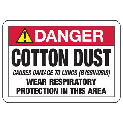 Chemical Signs - Danger Cotton Dust Causes Damage