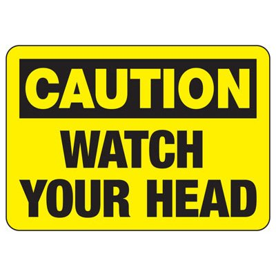 Caution Watch Your Head Sign