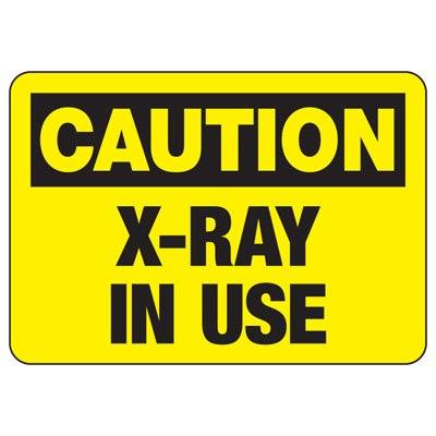 OSHA Caution Signs - X-Ray In Use