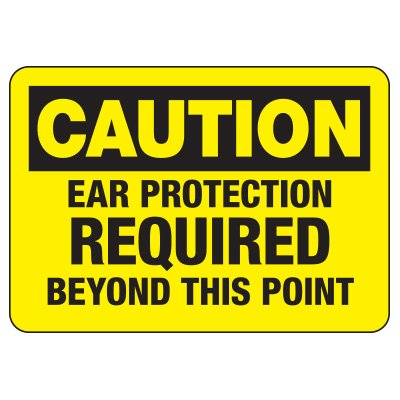 Caution Ear Protection Required Sign