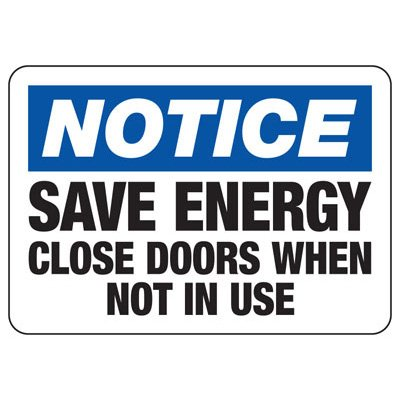 Conserve Energy and LEED Signs - Notice Save Energy Close Doors When Not In Use