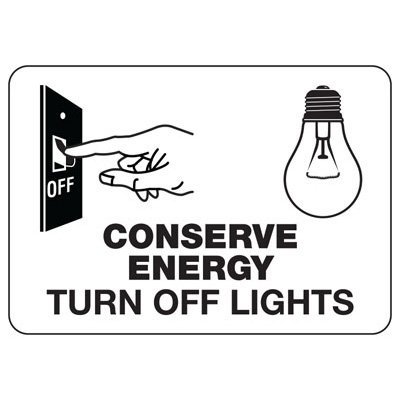 Conserve Energy and LEED Signs-Conserve Energy Turn Off Lights