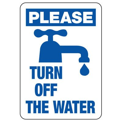 Conserve Energy and LEED Signs - Please Turn Off Water