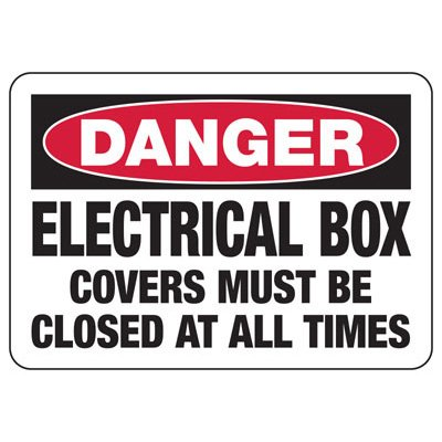 Electrical Safety Signs - Danger Electrical Box Covers Closed