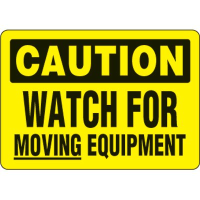 Eco-Friendly Signs - Caution Watch For Moving Equipment