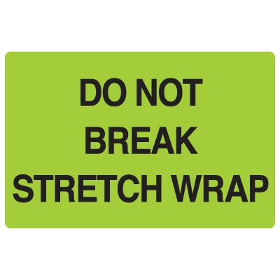Fluorescent Warehouse & Pallet Labels - Do Not Break Stretch Wrap