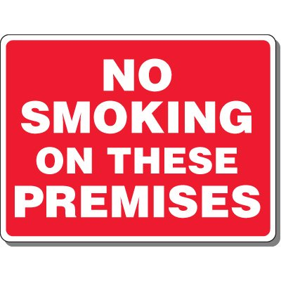 Heavy-Duty Smoking Signs - No Smoking On These Premises