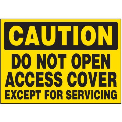 Machine Safety Labels - Caution Do not Open Access Cover Except For Servicing