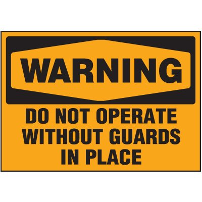 Machine Safety Labels - Warning Do Not Operate Without Guards In Place