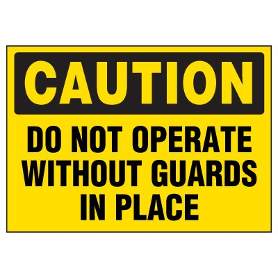 Machine Hazard Warning Markers - Caution Do Not Operate Without Guards In Place