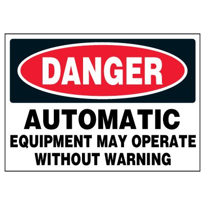 Machine Hazard Warning Markers - Danger Automatic Equipment May Operate Without Warning