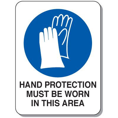 Heavy Duty Protective Wear Mining Signs - Hand Protection Must Be Worn In This Area