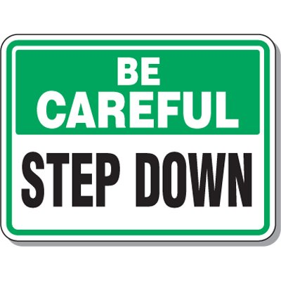 Slipping & Tripping Signs - Be Careful Step Down