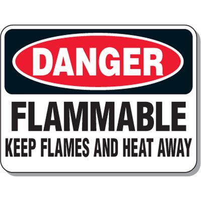 Chemical & Flammable Signs - Danger Flammable Keep Flames and Heat Away