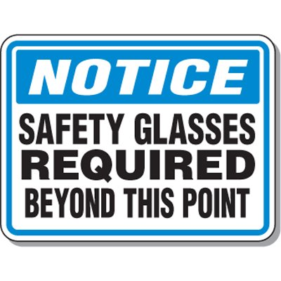 Heavy Duty Protective Wear Mining Signs - Notice Safety Glasses Required Beyond This Point