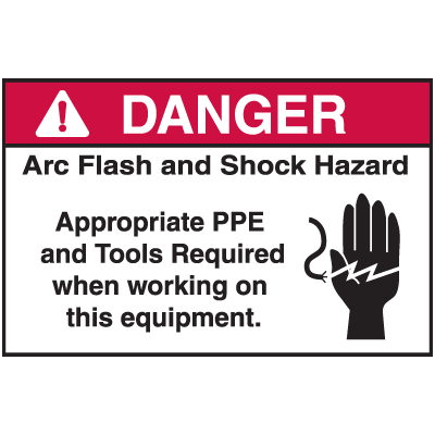 NEC Arc Flash Protection Labels - Danger Arc Flash And Shock Hazard Appropriate PPE And Tools Required