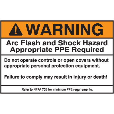 NEC Arc Flash Protection Labels - Warning Arc Flash And Shock Hazard Appropriate PPE Required