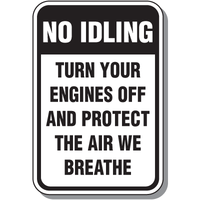 No Idling Signs - No Idling Turn Your Engines Off
