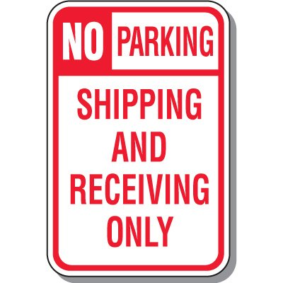 No Parking Shipping And Receiving Only Sign