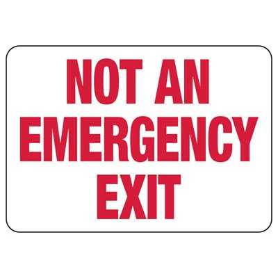 Not An Emergency Exit Safety Sign