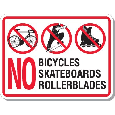 No Bicycles Skateboards Rollerblades