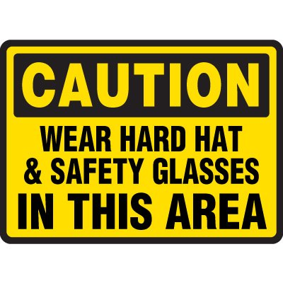 Protective Wear Signs - Caution Wear Hard Hat & Safety Glasses In This Area