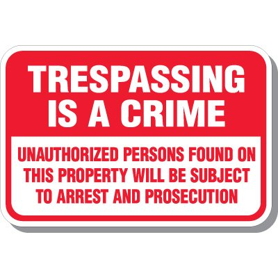 Trespassing Is A Crime Signs