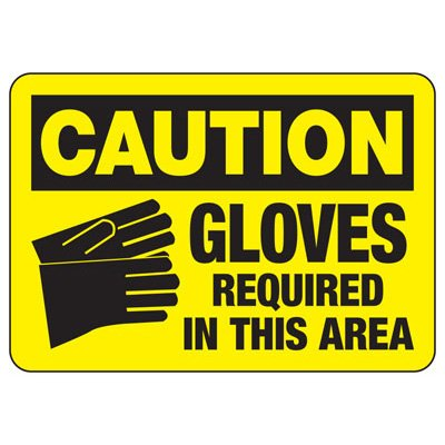 Protective Wear Signs - Caution Gloves Required In This Area
