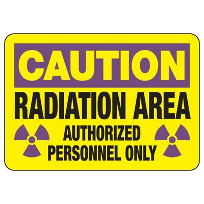 Caution Radiation Area Authorized Personnel Sign
