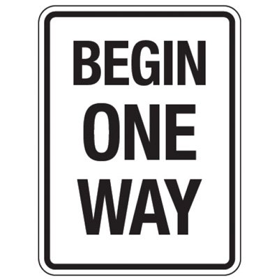 Reflective Traffic Reminder Signs - Begin One Way