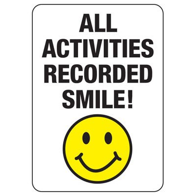 Shoplifting Signs - All Activities Are Recorded Smile